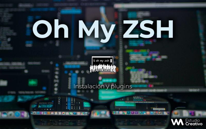 Cómo instalar Oh My ZSH en tu consola y algunos plugins útiles
